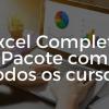 Curso de Excel Completo (Pacote com todos os cursos)